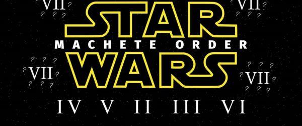 Star Wars Machete Order for Episode VII