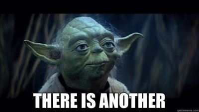 "Yoda from Star Wars says ""There is Another"""