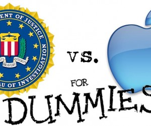 Apple vs the FBI for Dummies