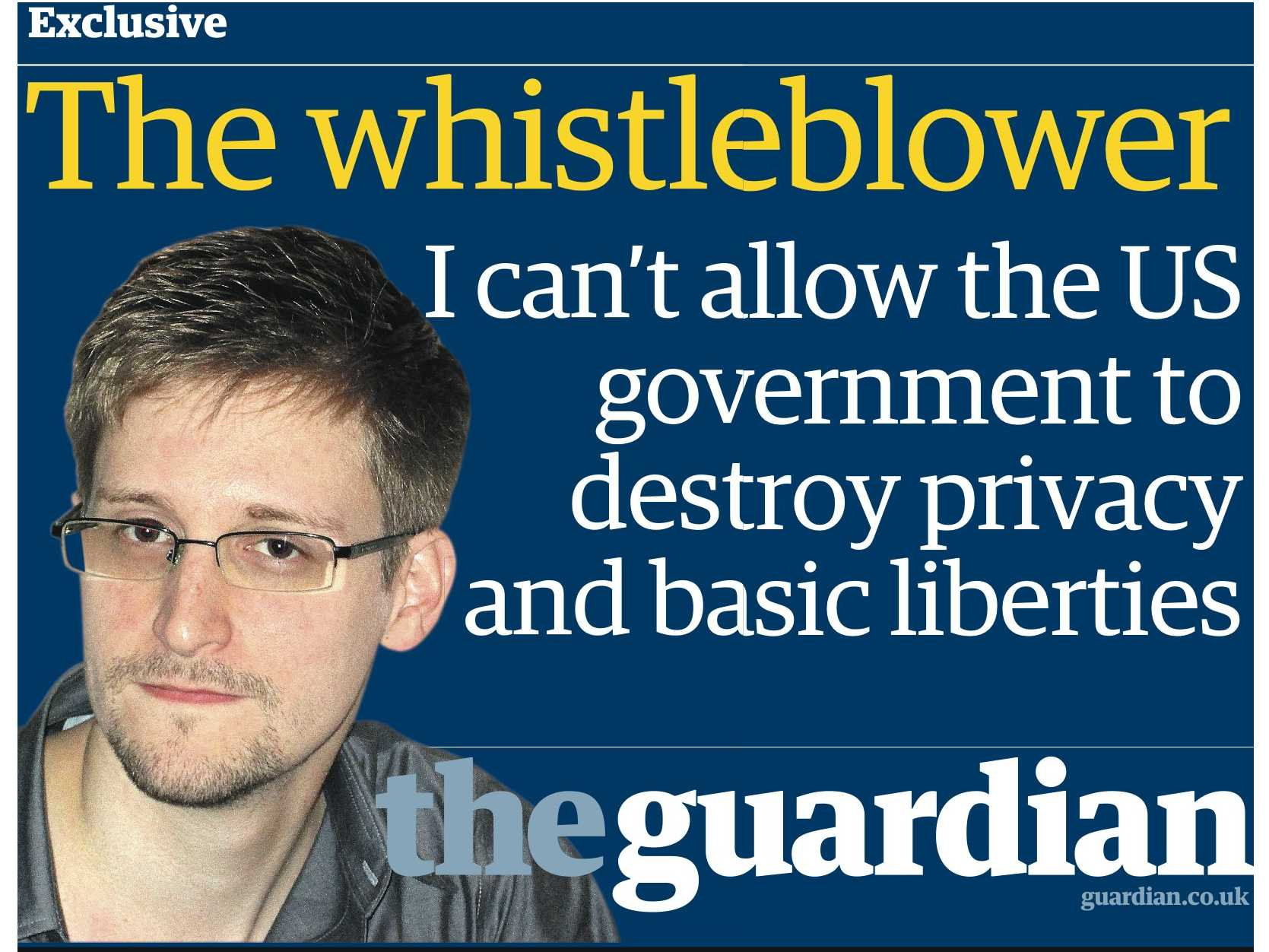 Edward Snowden in The Guardian on allowing the US government to destroy liberties
