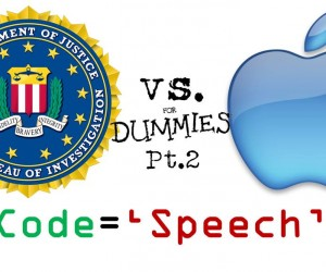 Apple v FBI For Dummies Pt 2: Is Code the Same as Speech?