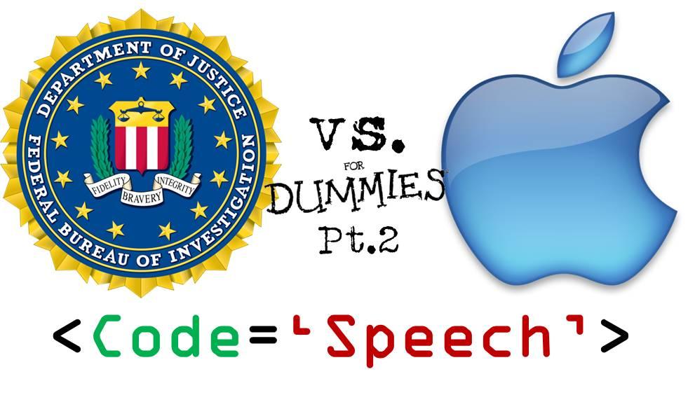 Apple v FBI For Dummies Pt 2: Is Code the Same as Speech?