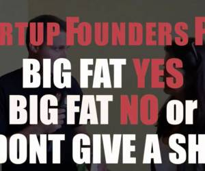 "Startup Founders Play ""Big Fat Yes, Big Fat No, I Don't Give a Shit"""