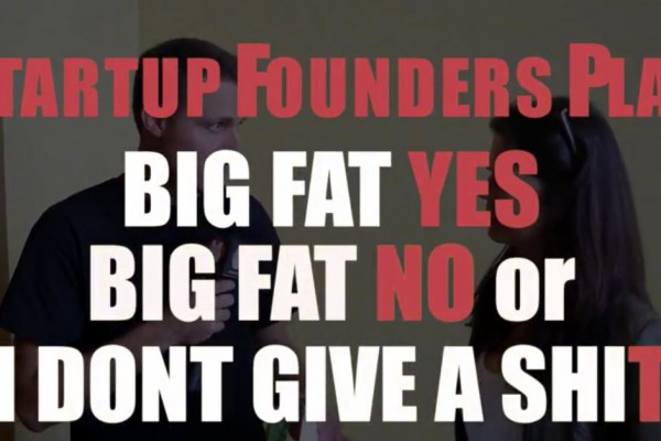 startup founders play Big Fat Yes, Big Fat No, or I Don