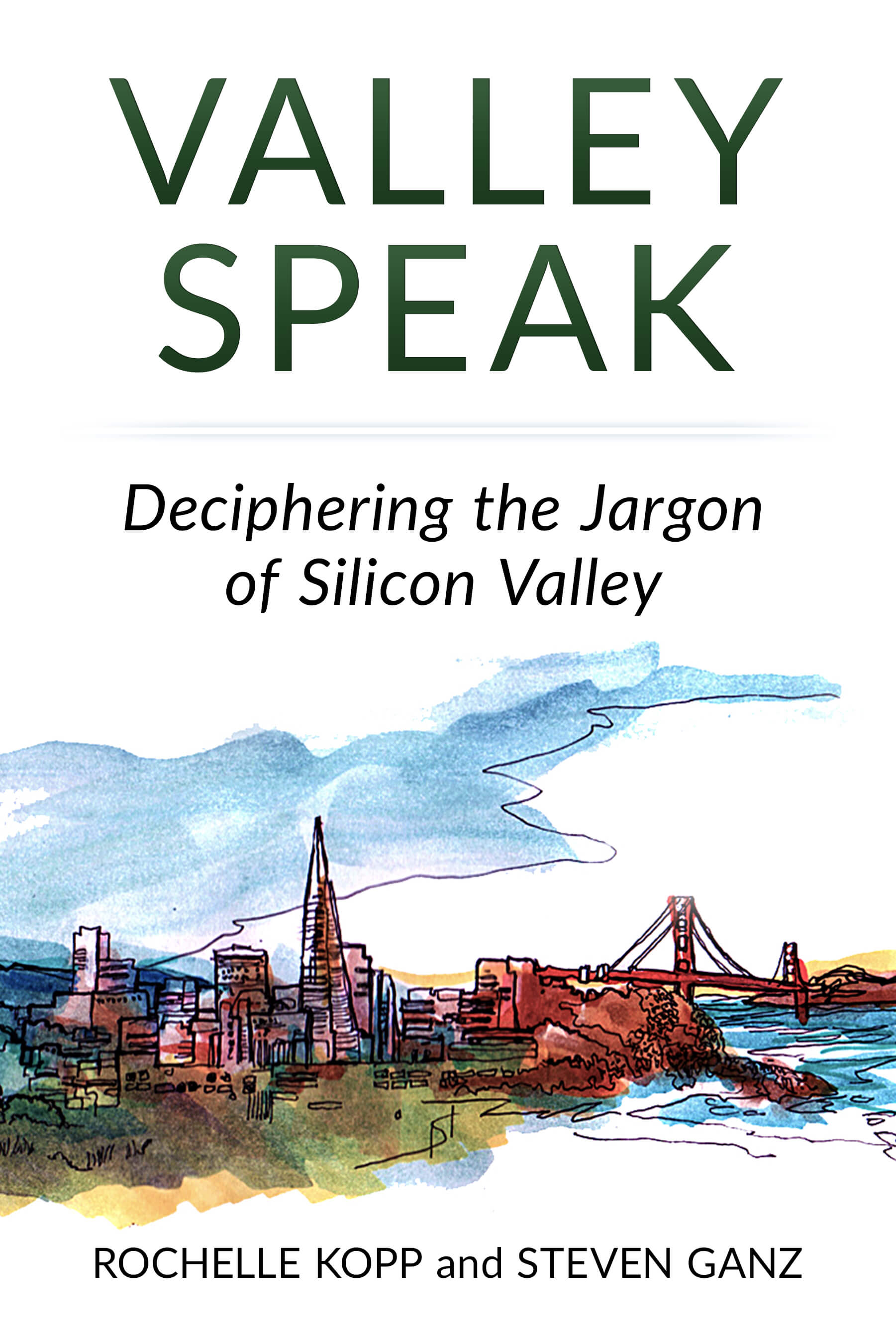 cover of the Valley Speak: Deciphering the Jargon of Silicon Valley book
